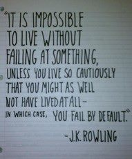 Impossible to live without failing